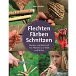 Flechten, Färben, Schnitzen von Doris Fischer