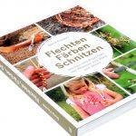 Doris Fischer: Flechten, Färben, Schnitzen. 2. Auflage